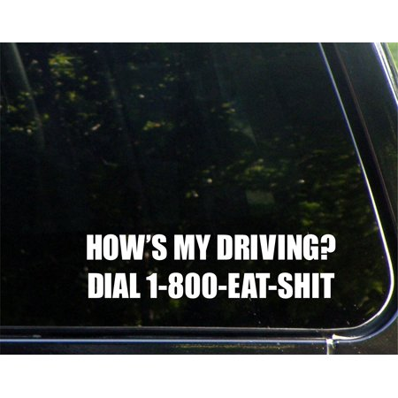 How's My Driving? Dial 1-800-EAT-SH!T - 8-3/4