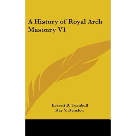 Forest Green History Arch - A History of Royal Arch Masonry