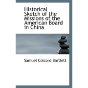 Historical Sketch of the Missions of the American Board in China