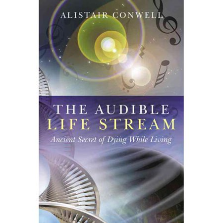 The Audible Life Stream  Ancient Secret Of Dying While Living