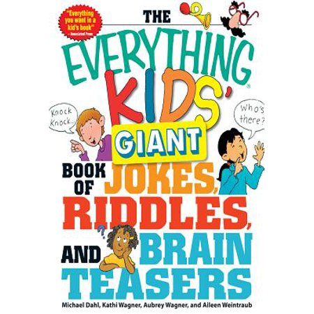 The Everything Kids' Giant Book of Jokes, Riddles, and Brain Teasers - eBook - Brain Teasers Riddles For Kids