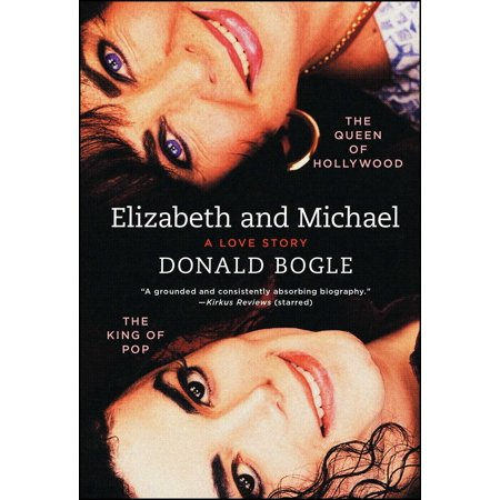 Elizabeth and Michael : The Queen of Hollywood and the King of Pop—A Love (Best Hollywood Love Stories)