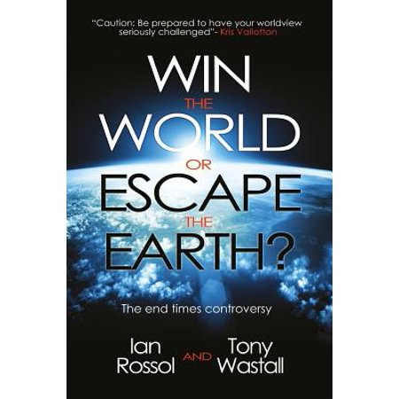 Win the World or Escape the Earth? : The End Time