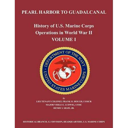 History of U.S. Marine Corps Operations in World War II. Volume I : Pearl Harbor to Guadalcanal