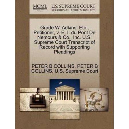 Grade W  Adkins  Etc   Petitioner  V  E  I  Du Pont De Nemours   Co   Inc  U S  Supreme Court Transcript Of Record With Supporting Pleadings