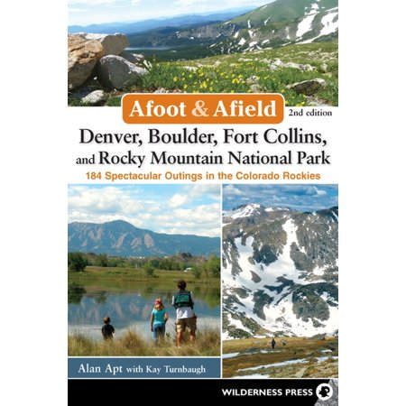Afoot and Afield: Denver, Boulder, Fort Collins, and Rocky Mountain National Park - eBook - Party America Fort Collins