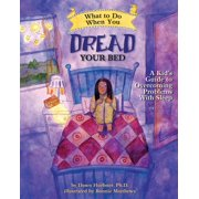 What to Do When You Dread Your Bed: A Kid's Guide to Overcoming Problems with Sleep (Paperback)