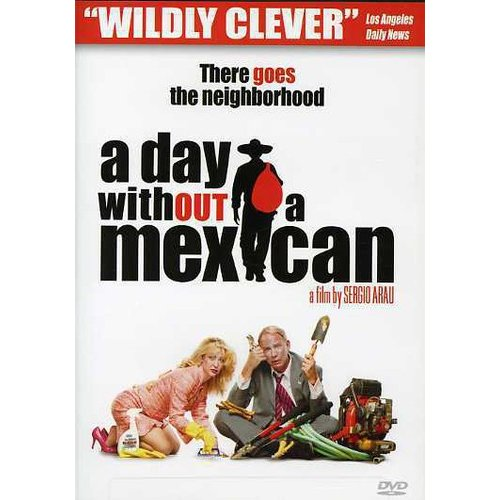 A Day Without A Mexican by XENON ENTERTAINMENT GROUP