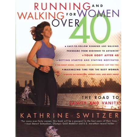 Running and Walking for Women Over 40 : The Road to Sanity and