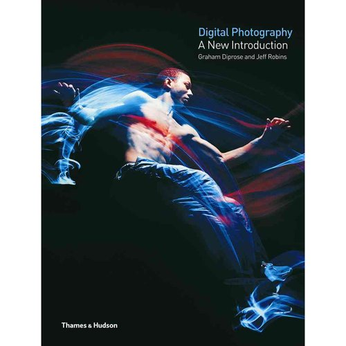 Digital Photography: A New Introduction
