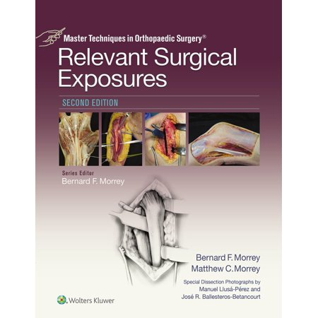 Master Techniques in Orthopaedic Surgery: Relevant Surgical Exposures -