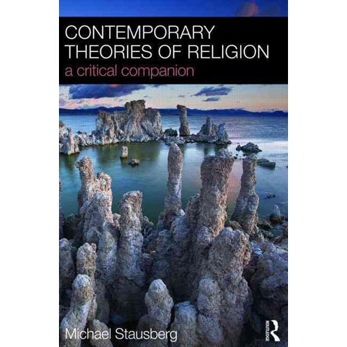 Contemporary Theories of Religion: A Critical Companion