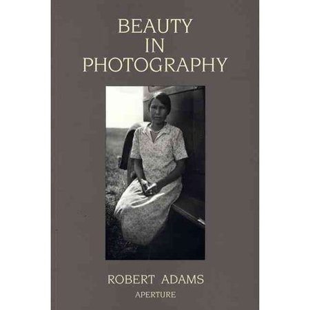 Beauty in Photography: Essays in Defense of Traditional Values by