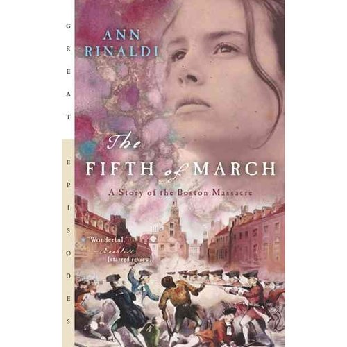 Fifth of March: A Story of the Boston Massacre