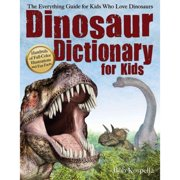 Dinosaur Dictionary for Kids: The Everything Guide for Kids Who Love Dinosaurs by
