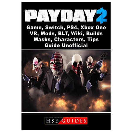 Strat Switch Tip (Payday 2 Game, Switch, Ps4, Xbox One, Vr, Mods, Blt, Wiki, Builds, Masks, Characters, Tips, Guide Unofficial (Paperback) )
