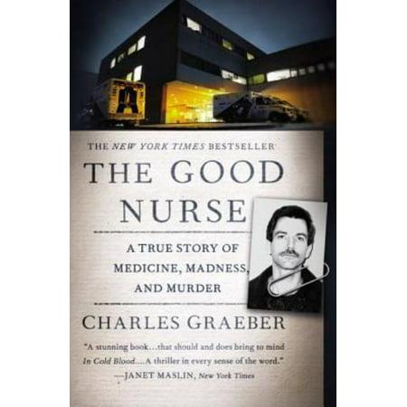 The Good Nurse: A True Story of Medicine, Madness, and Murder - image 1 de 1