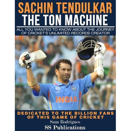 Sachin Tendulkar: The Ton Machine - eBook