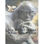 It's Never Quite What You Think - eBook