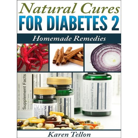 Natural Cures For Type 2 Diabetes: Homemade Remedies - (Best Cure For Diabetes Type 2)