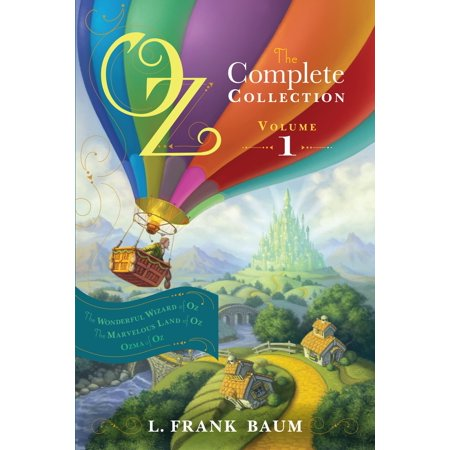 Oz, the Complete Collection, Volume 1 : The Wonderful Wizard of Oz/The Marvelous Land of Oz/Ozma of Oz (Wizard Of Oz Wedding)
