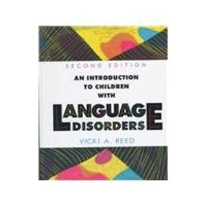 Vicki Reed (An Introduction to Children with Language Disorders 2nd Edition by Vicki A Reed )