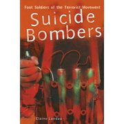 Suicide Bombers : Foot Soldiers of the Terrorist Movement