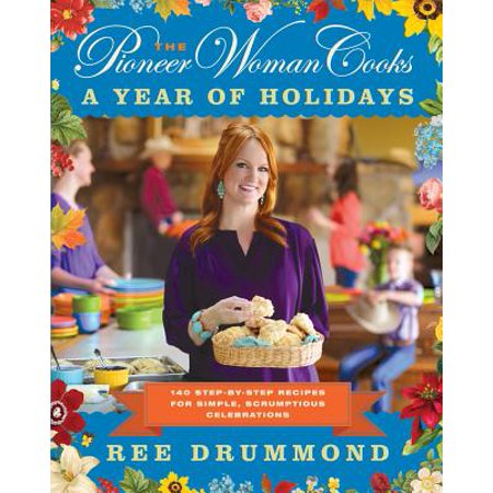 The Pioneer Woman Cooks: A Year of Holidays: 140 Step-By-Step Recipes for Simple, Scrumptious Celebrations - Woman's Day Halloween Celebrations 2017