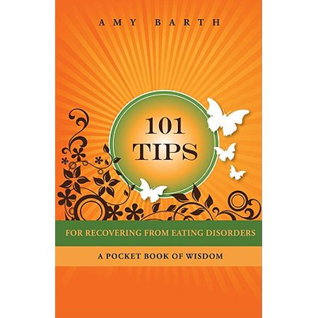 101 Tips for Recovering from Eating Disorders : A Pocket Book of - 101 Pocket