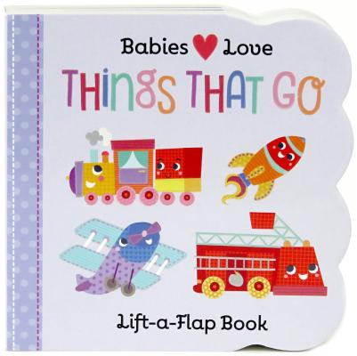Things That Go: Chunky Lift a Flap Board Book (Board Book)