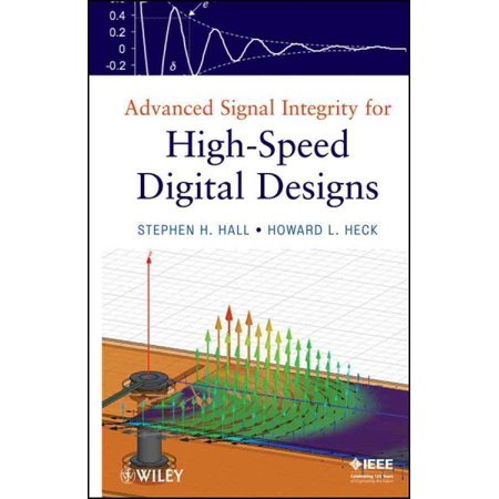 Advanced Signal Integrity For High Speed Digital Designs