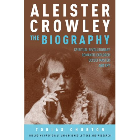 Aleister Crowley: The Biography - eBook (Best Aleister Crowley Biography)