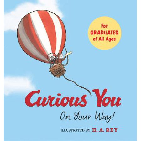 Curious George Curious You: On Your Way! - Curious George Birthday Ideas