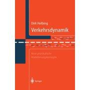 Verkehrsdynamik: Neue Physikalische Modellierungskonzepte (Paperback)