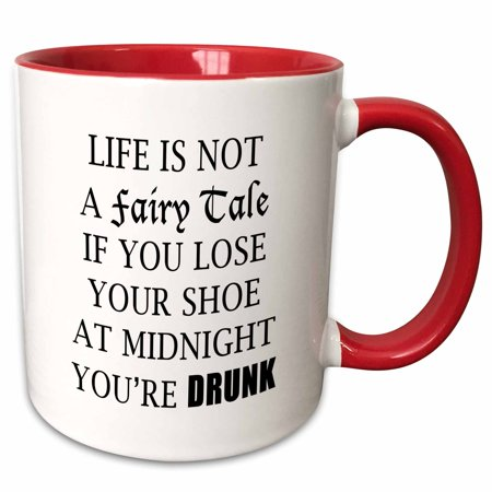 3dRose LIFE IS NOT A FAIRY TALE IF YOU LOSE YOUR SHOE AT MIDNIGHT YOURE DRUNK - Two Tone Red Mug, 11-ounce - Fairies Shoes