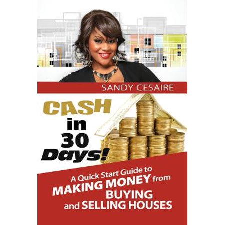 Cash in 30 Days! : A Quick Start Guide to Buying and Selling (Guide To Buying And Selling A House)