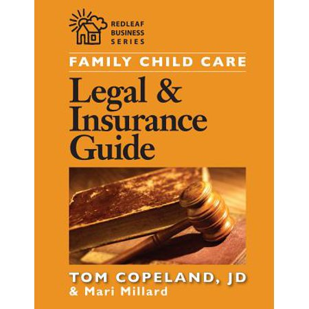 Family Child Care Legal and Insurance Guide : How to Reduce the Risks of Running Your