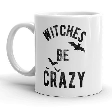 Witches Be Crazy Mug Funny Halloween Coffee Cup -