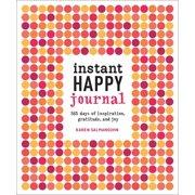 Instant Happy Journal : 365 Days of Inspiration, Gratitude, and Joy