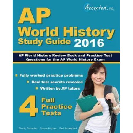 AP World History 2016 Study Guide : AP World History Review Book and Practice Test Questions for the AP World History Exam