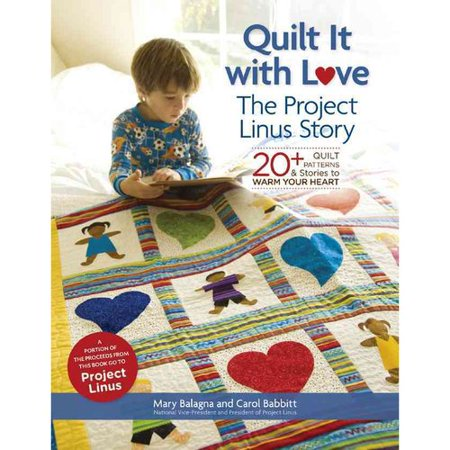 Quilt It with Love: 20+ Quilt Patterns & Stories to Warm Your Heart
