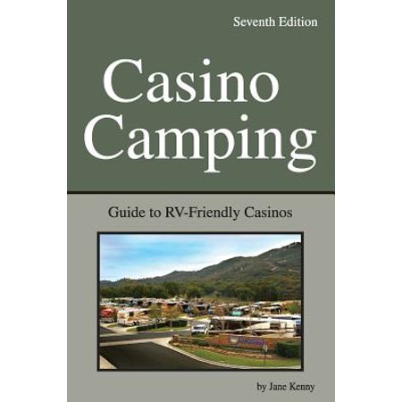 Casino Camping : Guide to RV-Friendly Casinos - Paperback