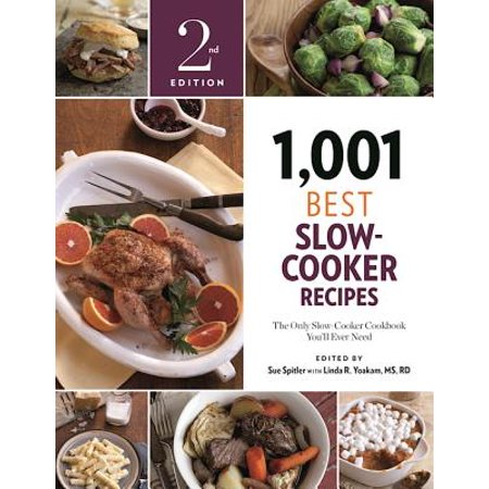 1,001 Best Slow-Cooker Recipes : The Only Slow-Cooker Cookbook You'll Ever (The Best Cookbook Ever)