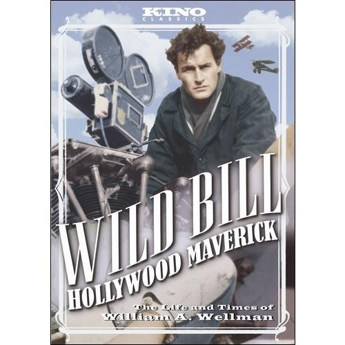 Wild Bill: Hollywood Maverick - The Life And Times Of William A. Wellman (Full Frame)