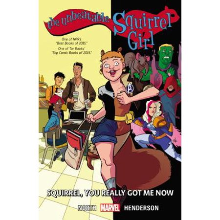 The Unbeatable Squirrel Girl Vol. 3 : Squirrel, You Really Got Me Now