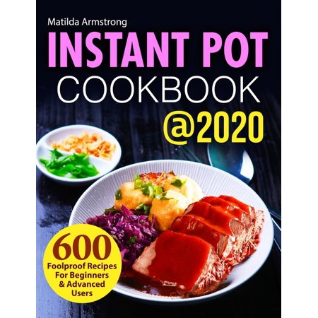 Instant Pot Recipes Cookbook: Instant Pot Cookbook @2020: 600 Foolproof Recipes For Beginners and Advanced Users (Paperback) Lime Tea Recipe