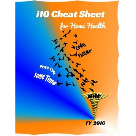 I10 Cheat Sheet for Home Health