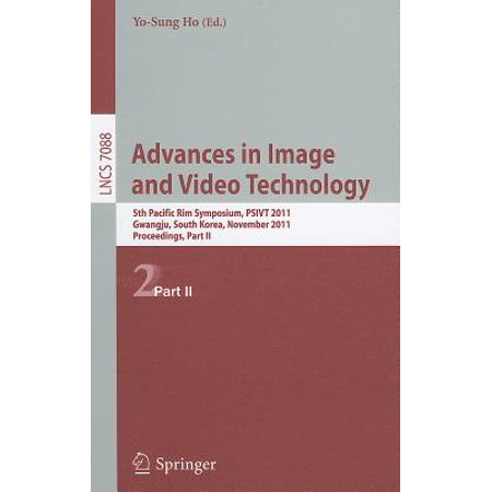 Advanced Technology Video - Advances in Image and Video Technology : 5th Pacific Rim Symposium, PSIVT 2011, Gwangju, South Korea, November 20-23, 2011, Proceedings, Part II