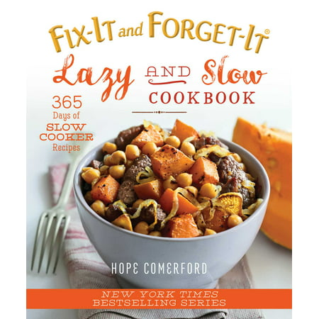 Fix-It and Forget-It Lazy and Slow Cookbook : 365 Days of Slow Cooker Recipes