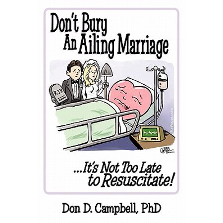 Don't Bury an Ailing Marriage : ...It's Not Too Late to